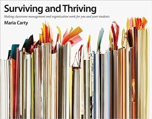 Surviving and Thriving: Making Classroom Management and Organization Work for You and Your Students