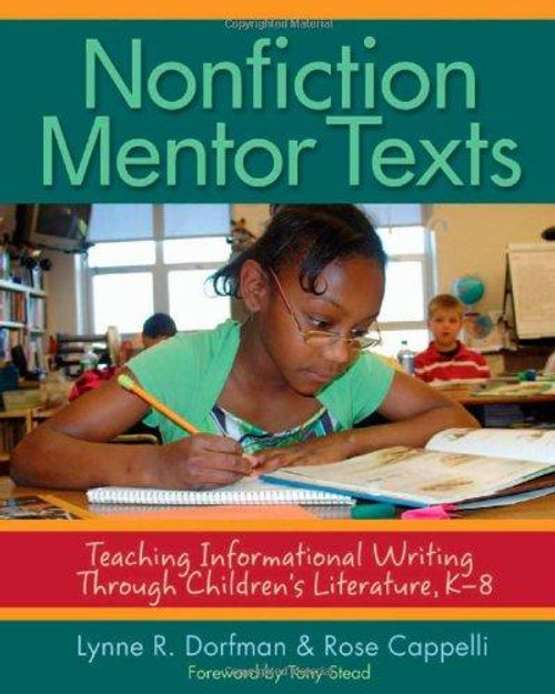 Nonfiction Mentor Texts: Teaching Informational Writing Through Children's Literature