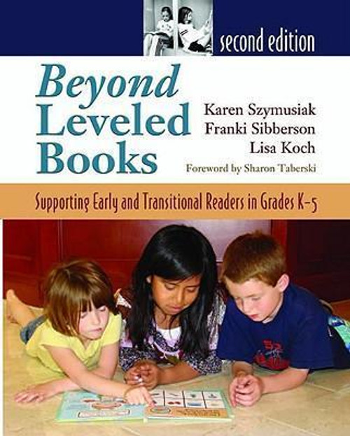 Beyond Leveled Books: Supporting Early and Transitional Readers in Grades K-5, 2nd Edition