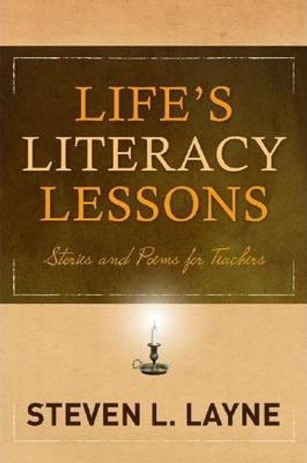 Life's Literacy Lessons: Stories and Poems for Teachers