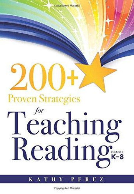 200+ Proven Strategies for Teaching Reading, Grades K-8