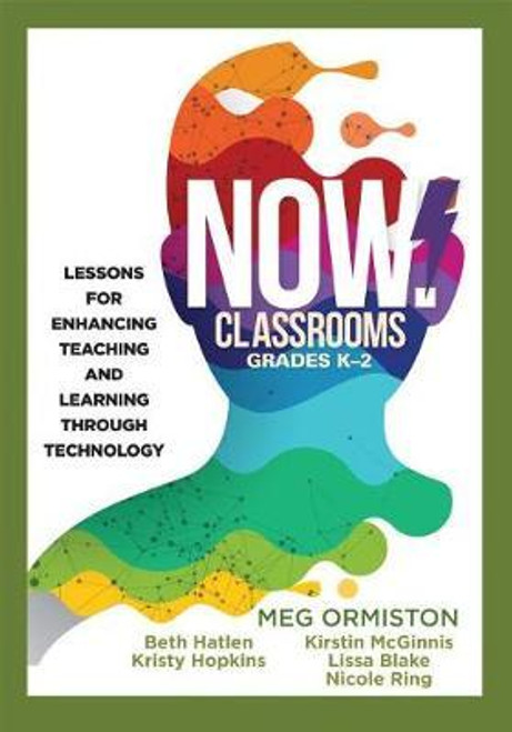 NOW Classrooms, Grades K-2: Lessons for Enhancing Teaching and Learning Through Technology