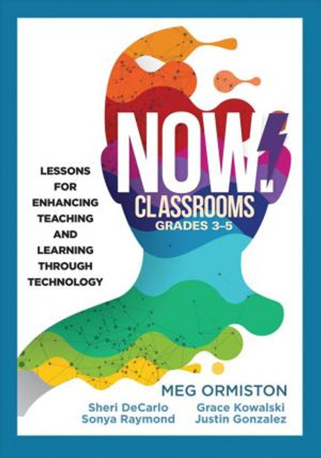 NOW Classrooms, Grades 3-5: Lessons for Enhancing Teaching and Learning Through Technology