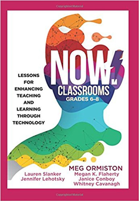 NOW Classrooms, Grades 6-8: Lessons for Enhancing Teaching and Learning Through Technology