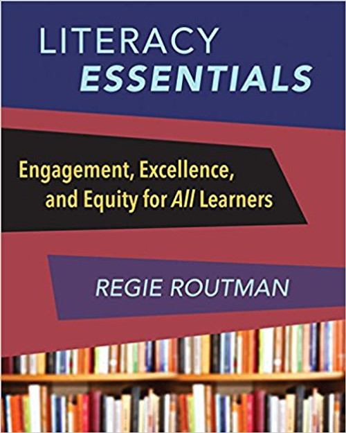 Literacy Essentials: Engagement, Excellence, and Equity for All Learners