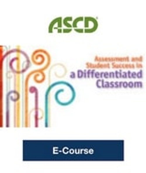 Assessment and Student Success in a Differentiated Classroom E-Course