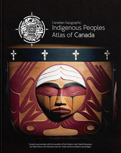 The Indigenous Peoples Atlas of Canada | Box Set - 9780986751622