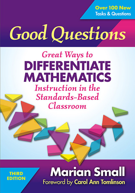 Good Questions: Great Ways to Differentiate Mathematics Instruction 3rd Edition
