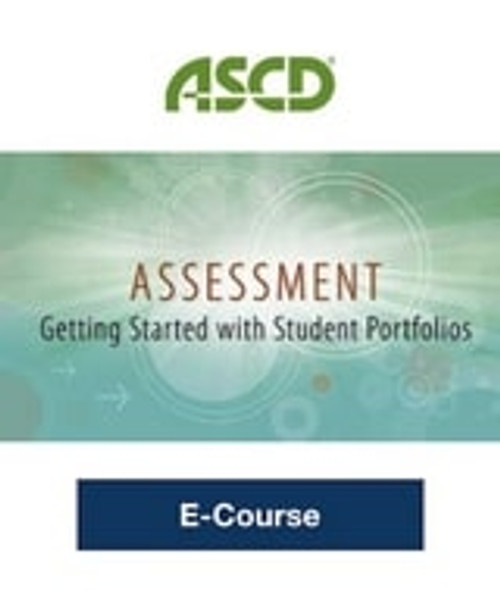 Assessment : Getting Started With Student Portfolios, 2nd Edition E-Course