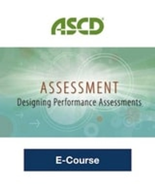Assessment: Designing Performance Assessments, 2nd Edition E-Course