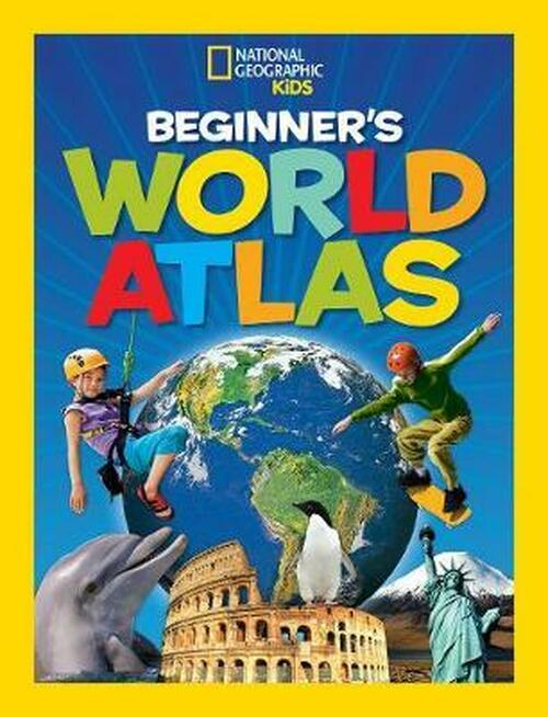 National Geographic Atlases - National Geographic Beginner's World Atlas