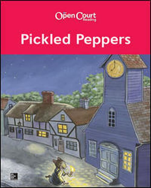 Open Court Reading Foundational Skills Kits - Kindergarten - Teacher Materials   Pickled Peppers Big Book - 9780076805310