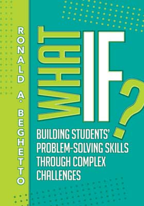 What If? Building Students' Problem-Solving Skills Through Complex Challenges