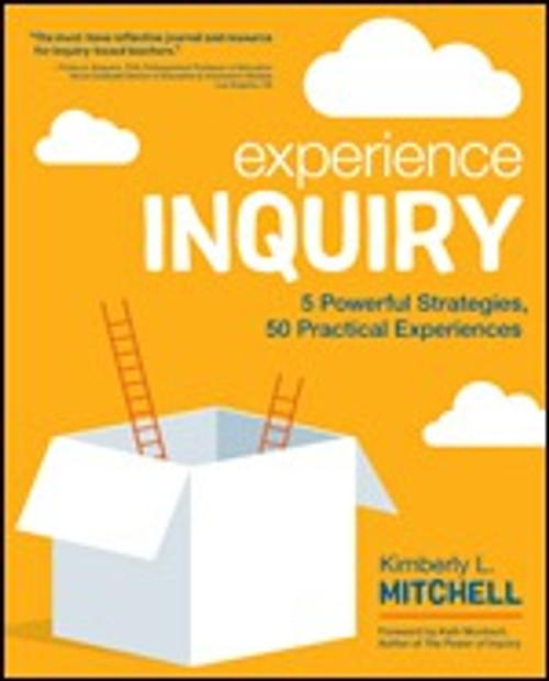 Experience Inquiry: 5 Powerful Strategies, 50 Practical Experiences