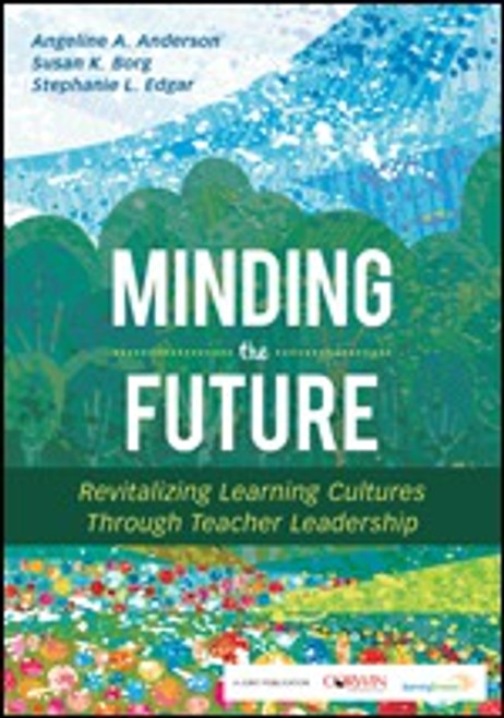 Minding the Future: Revitalizing Learning Cultures Through Teacher Leadership