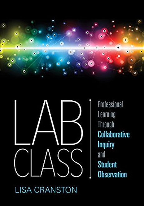 Lab Class: Professional Learning Through Collaborative Inquiry and Student Observation