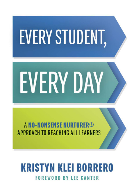 Every Student Every Day A No-Nonsense Nurturer Approach to Reaching all Learners