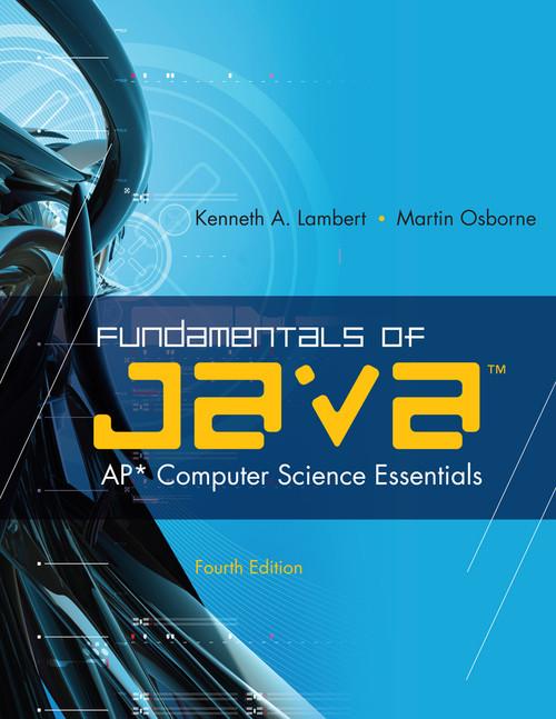 Fundamentals of Java: AP Computer Science Essentials (Fourth Edition)