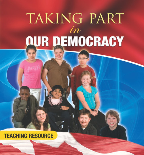 Taking Part in Our Democracy Teacher's Resource