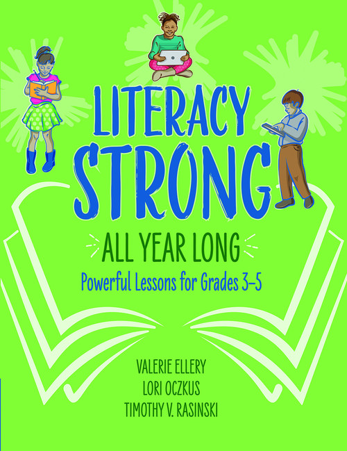 Literacy Strong All Year Long - Powerful Lessons for Grades 3-5