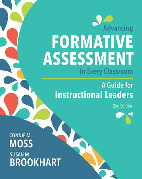 Advancing Formative Assessment In Every Classroom - A guide for Instructional Leaders, 2nd Edition
