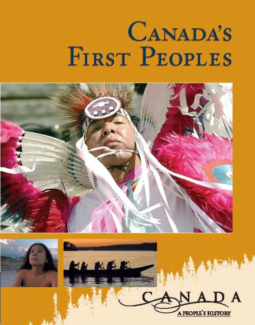 Canada: A Peoples History - Canadas First Peoples