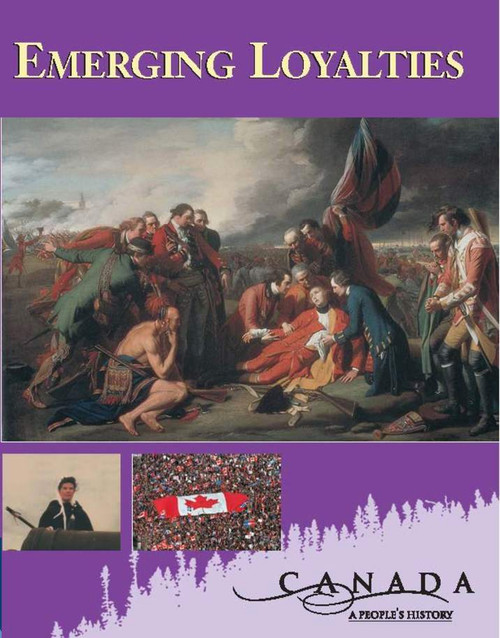 Canada: A Peoples History - Emerging Loyalties