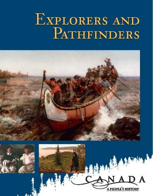 Canada: A Peoples History - Explorers and Pathfinders