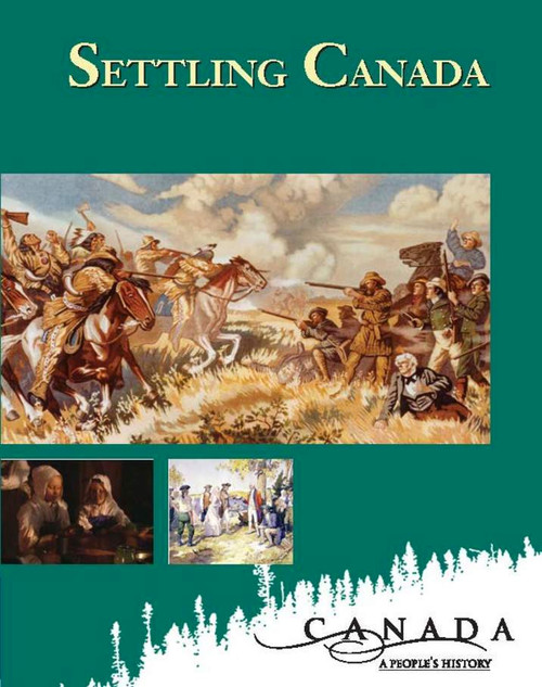 Canada: A Peoples History - Settling Canada