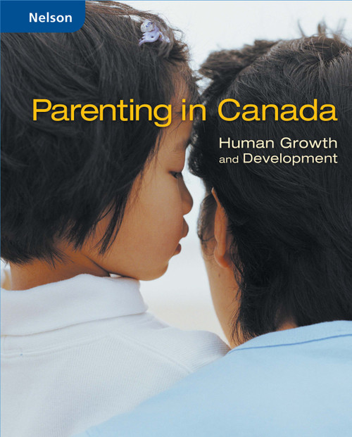 Family Studies - Parenting in Canada: Human Growth and Development