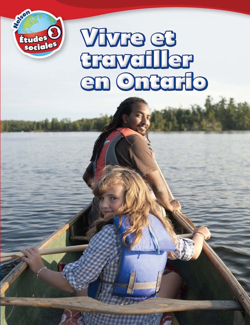 Nelson etudes sociales - Grade 3 - Strand B - Vivre et travailler en Ontario