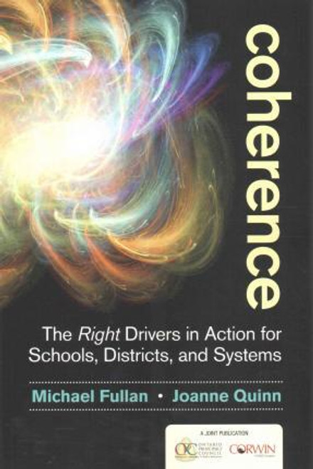 Coherence: The Right Drivers in Action for Schools, Districts, and Systems