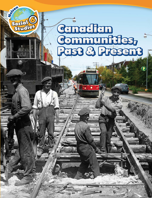 Nelson Social Studies - Grade 6 - Strand A - Canadian Communities, Past and Present | Student Book (Softcover) - 9780176698713