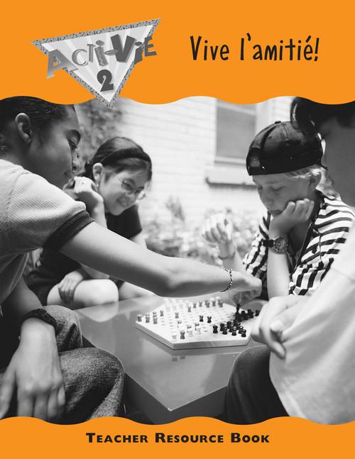 Acti-Vie - Vive lamitie! (Friendship)   Level 2 - Teacher's Resource - 9780771526800