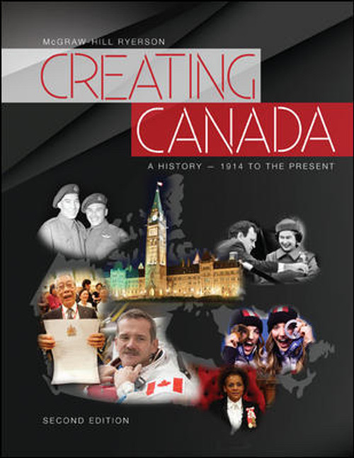 Creating Canada - A History - 1914 to the Present Second Edition | Student Edition - 9781259275371