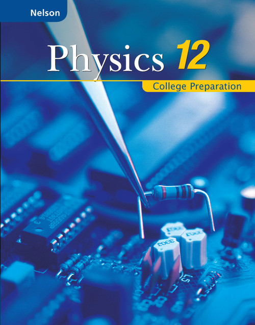 Nelson Physics 12: College Prep Student Book