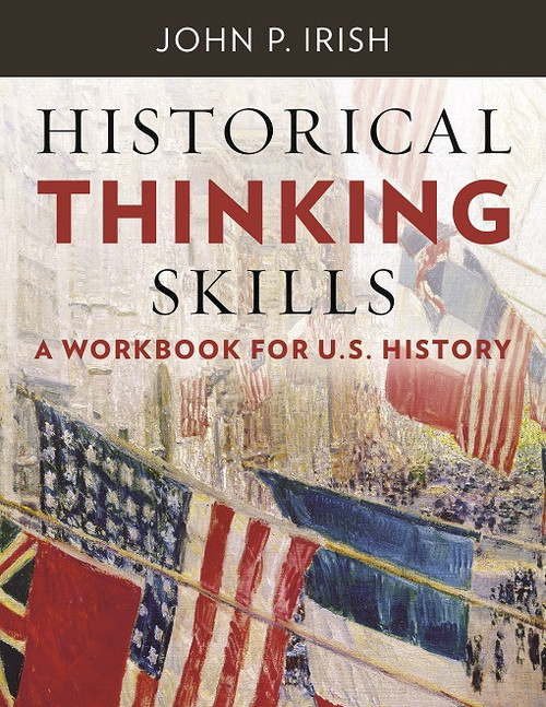 Historical Thinking Skills: A Workbook for U.S. History