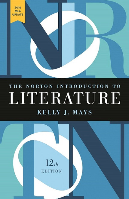 The Norton Introduction to Literature with 12th edition full edition (with 2016 MLA update - hardcover)