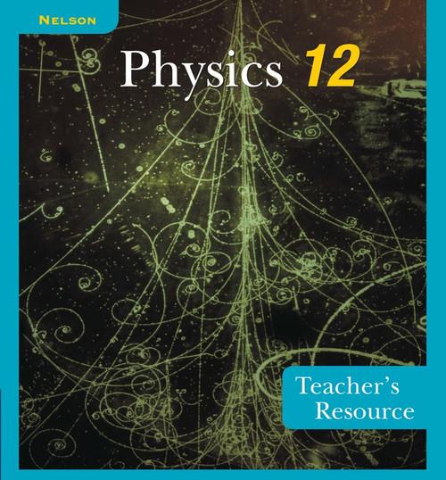 Nelson Physics 12 Teacher's Resource: Teacher's Resource (print and CD-ROM)