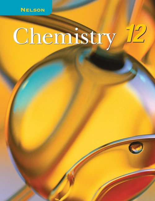 Nelson Chemistry 12 Student Book: Student Text (National Edition)
