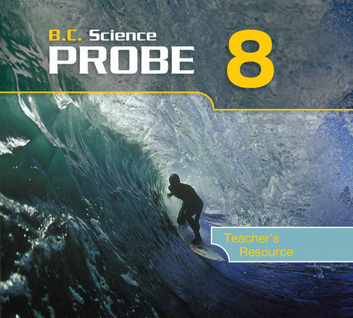 BC Science Probe 8 Teacher's Resource: Teacher's Resource