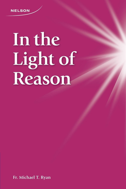 In the Light of Reason: A Brief Introduction to St. Thomas Aquinas