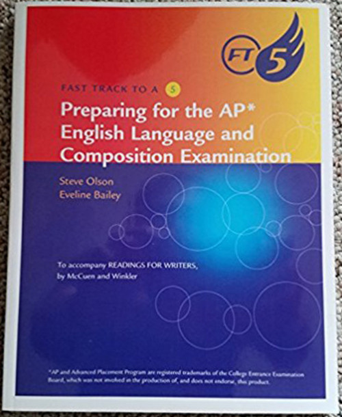 Fast Track to a 5 AP* test-prep workbook for  McCuen-Metherell/Winkler's Readings for Writers (AP* Edition)