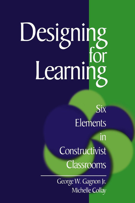 Designing for Learning: Six Elements in Constructivist Classrooms