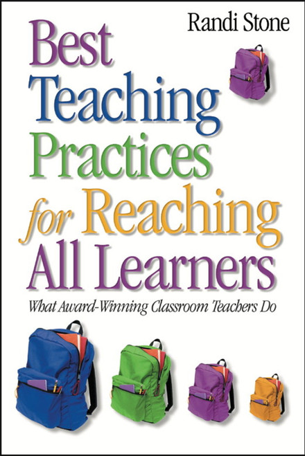 Best Teaching Practices for Reaching All Learners: What Award-Winning Classroom Teachers Do