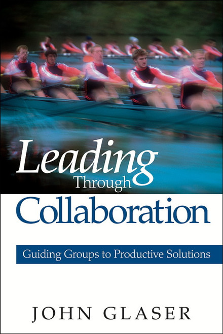 Leading Through Collaboration: Guiding Groups to Productive Solutions