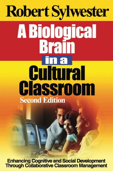 A Biological Brain in a Cultural Classroom: Enhancing Cognitive and Social Development Through