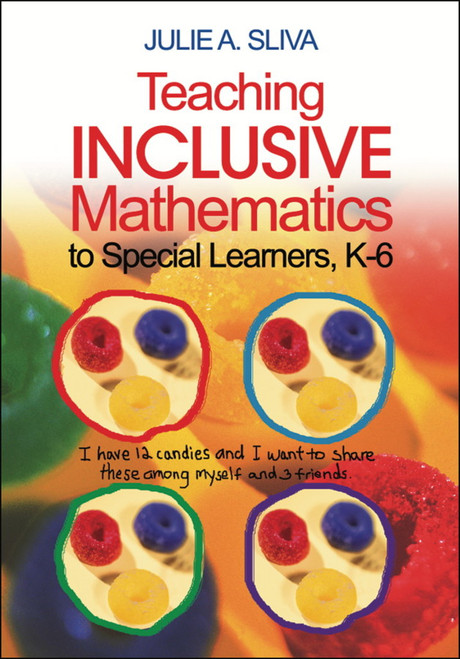 Teaching Inclusive Mathematics to Special Learners, Grades K-6