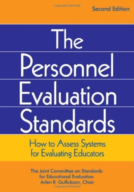 The Personnel Evaluation Standards: How to Assess Systems for Evaluating Educators