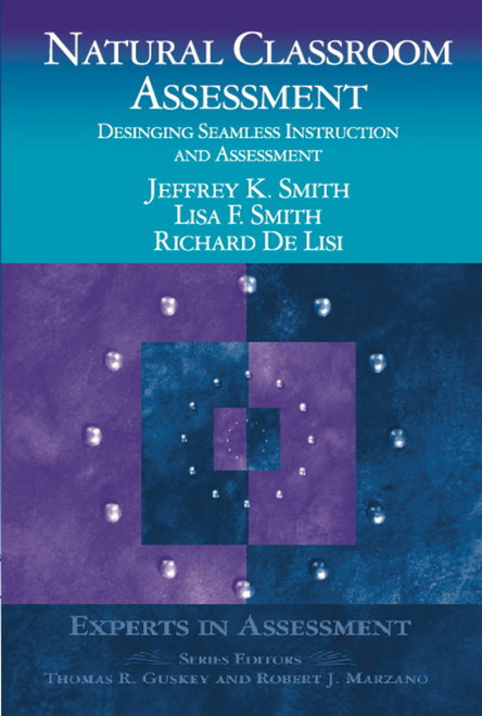 Natural Classroom Assessment: Designing Seamless Instruction and Assessment